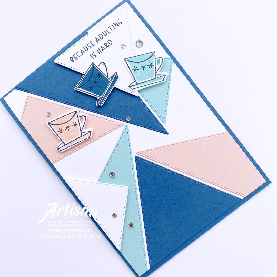 Emma Goddard, Independent Stampin' Up! Demonstrator, Artisan Design Team Member 2020, Nothing's Better Than, Coffee, Because Adulting is Hard, Stitched Triangles
